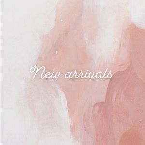 New arrivals COMING TODAY 6/25